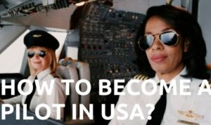 How To become a pilot in usa
